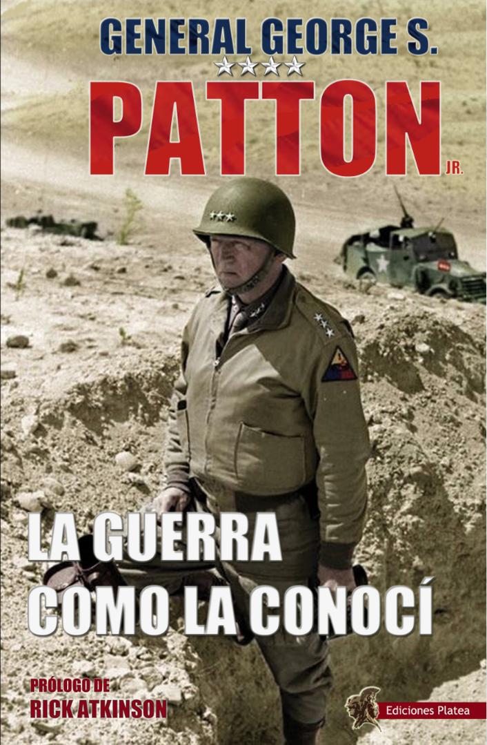 george-patton-la-guerra-como-la-conoci-ediciones-platea