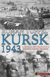 La imagen tiene un atributo ALT vacío; su nombre de archivo es Kursk-1943-Roman-Toppel-Ediciones-Salamina-197x300.png