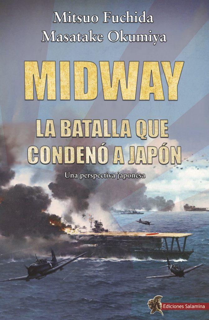 Midway - La batalla que condenó a Japón. Mitsuo Fuchida - Masatake Okumiya